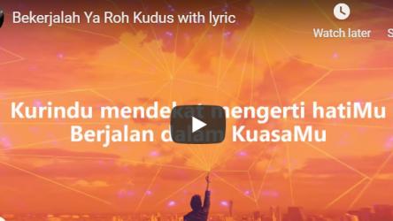 Bekerjalah Ya Roh Kudus lyrics